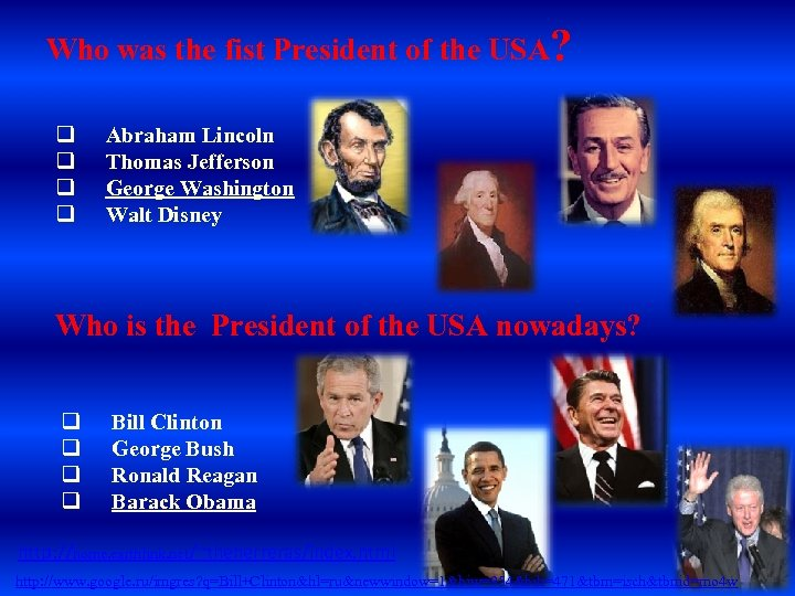 Who was the fist President of the USA? q q Abraham Lincoln Thomas Jefferson