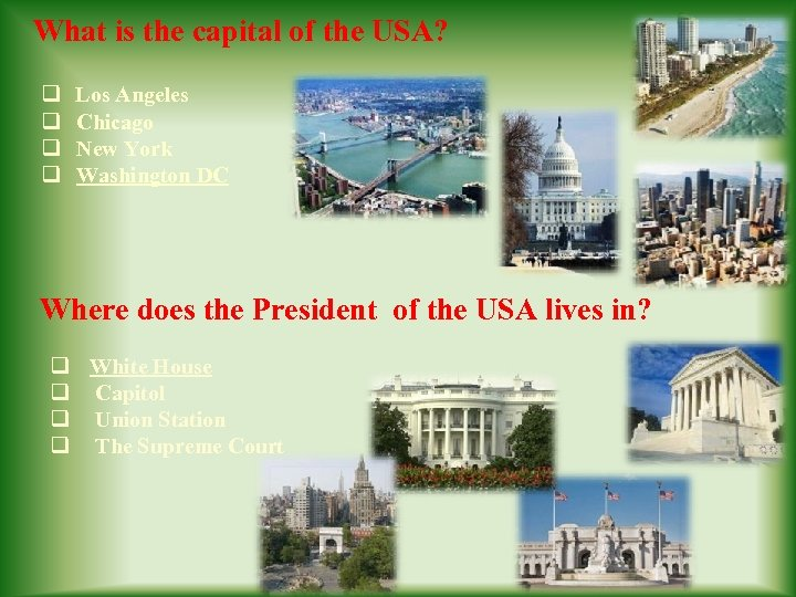What is the capital of the USA? q Los Angeles q Chicago q New