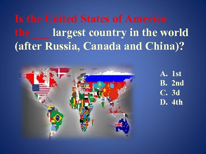 Is the United States of America the ___ largest country in the world (after