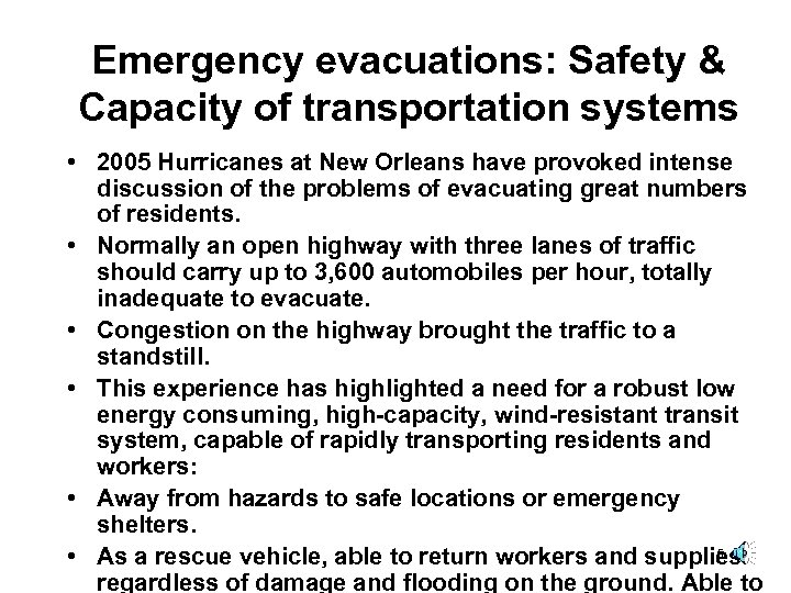 Emergency evacuations: Safety & Capacity of transportation systems • 2005 Hurricanes at New Orleans