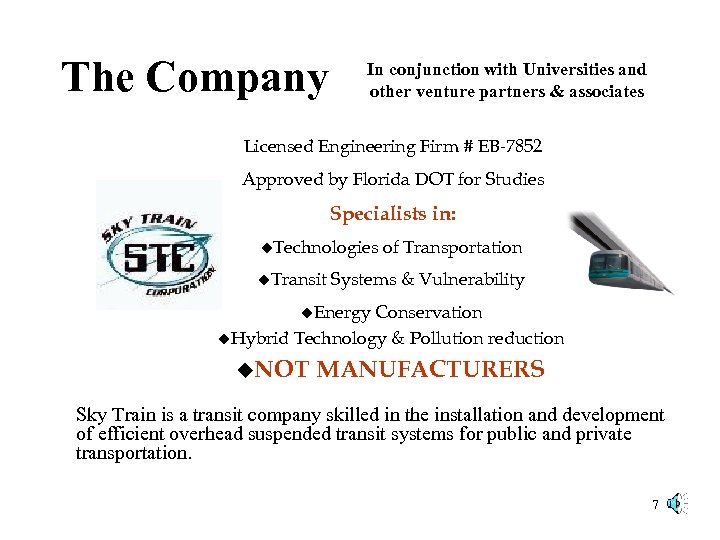 The Company In conjunction with Universities and other venture partners & associates Licensed Engineering