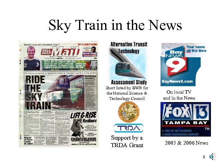 Sky Train in the News Short listed by BWR for the National Science &