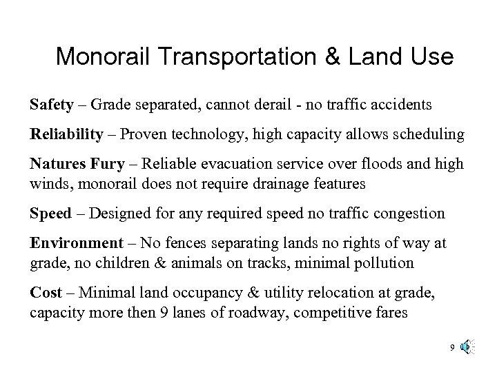 Monorail Transportation & Land Use Safety – Grade separated, cannot derail - no traffic