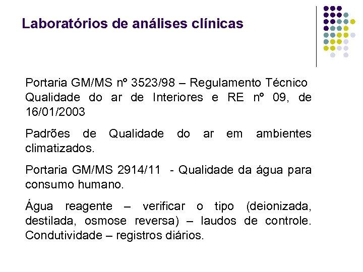 Laboratórios de análises clínicas Portaria GM/MS nº 3523/98 – Regulamento Técnico Qualidade do ar