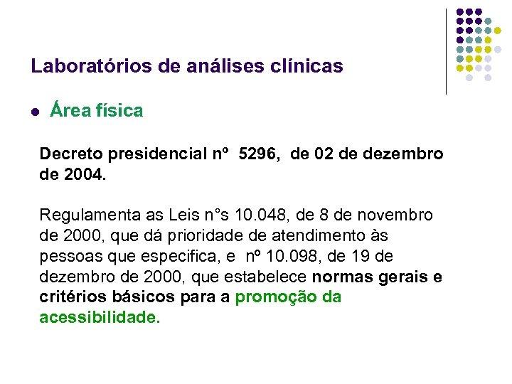 Laboratórios de análises clínicas l Área física Decreto presidencial nº 5296, de 02 de