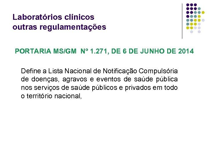 Laboratórios clínicos outras regulamentações PORTARIA MS/GM Nº 1. 271, DE 6 DE JUNHO DE