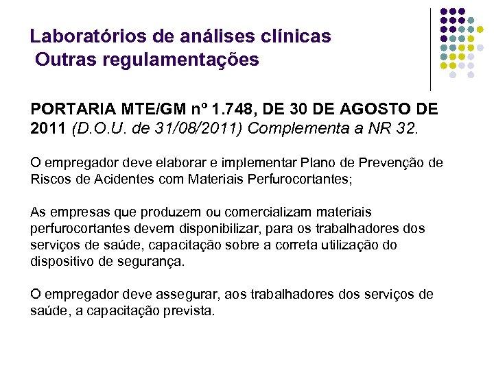 Laboratórios de análises clínicas Outras regulamentações PORTARIA MTE/GM nº 1. 748, DE 30 DE