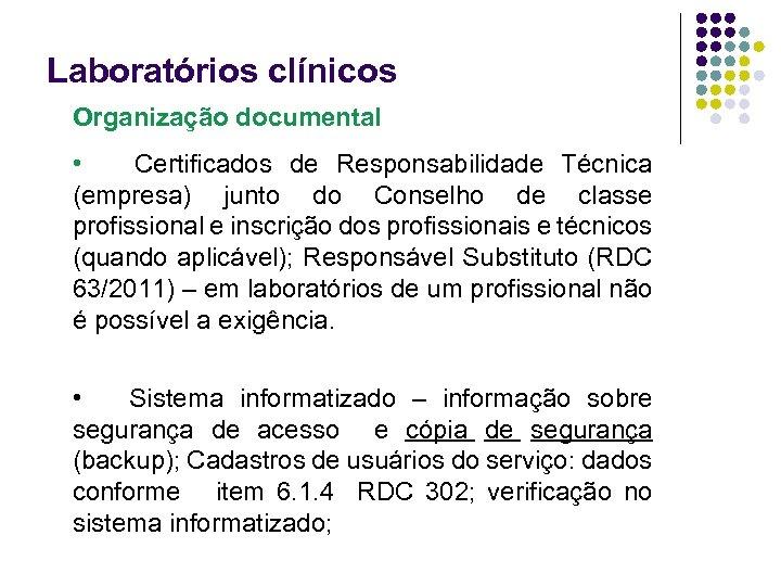Laboratórios clínicos Organização documental • Certificados de Responsabilidade Técnica (empresa) junto do Conselho de
