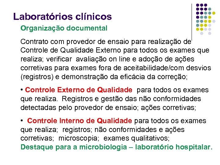 Laboratórios clínicos Organização documental Contrato com provedor de ensaio para realização de Controle de