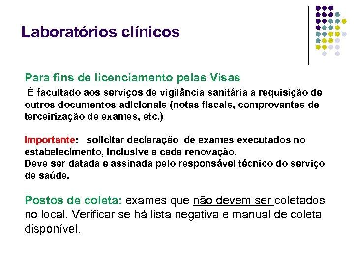 Laboratórios clínicos Para fins de licenciamento pelas Visas É facultado aos serviços de vigilância
