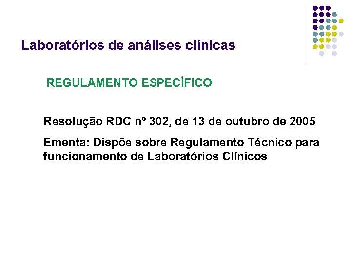 Laboratórios de análises clínicas REGULAMENTO ESPECÍFICO Resolução RDC nº 302, de 13 de outubro