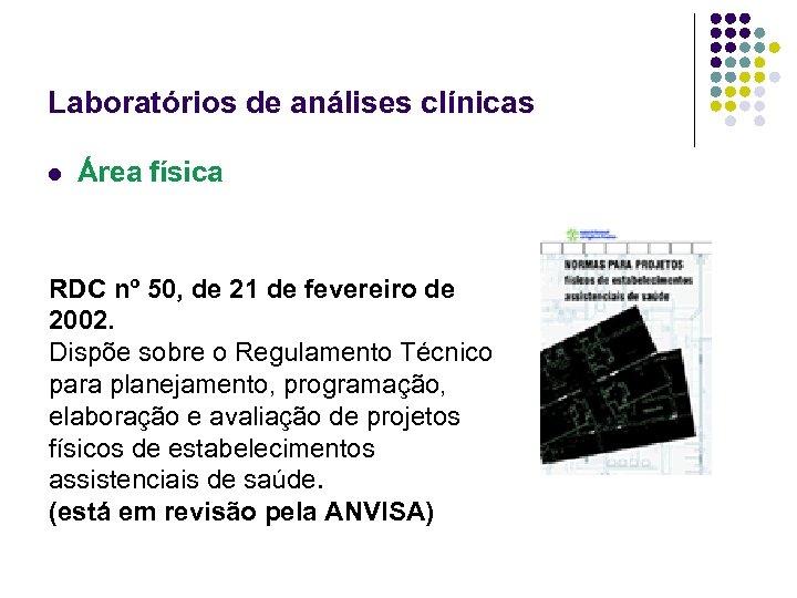 Laboratórios de análises clínicas l Área física RDC nº 50, de 21 de fevereiro