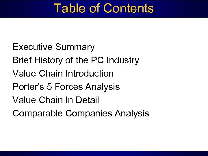 Table of Contents Executive Summary Brief History of the PC Industry Value Chain Introduction