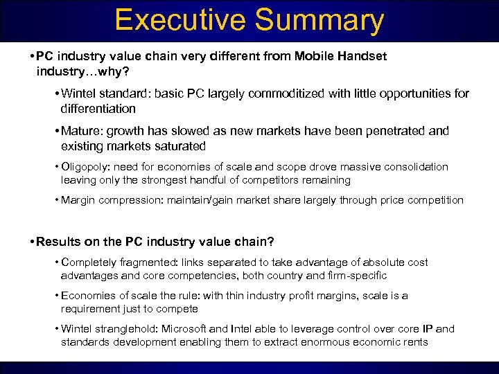 Executive Summary • PC industry value chain very different from Mobile Handset industry…why? •