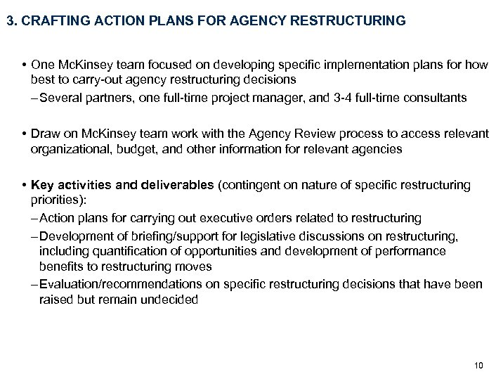 3. CRAFTING ACTION PLANS FOR AGENCY RESTRUCTURING • One Mc. Kinsey team focused on