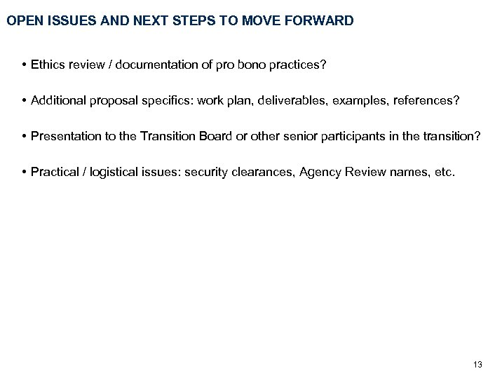 OPEN ISSUES AND NEXT STEPS TO MOVE FORWARD • Ethics review / documentation of