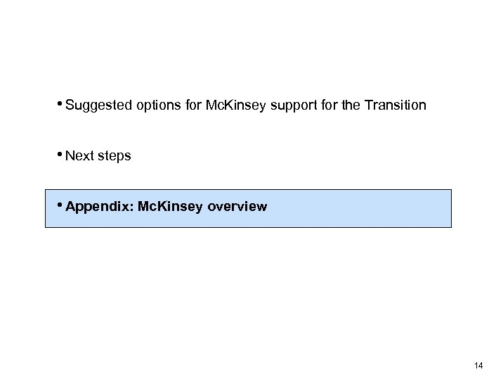 • Suggested options for Mc. Kinsey support for the Transition • Next steps