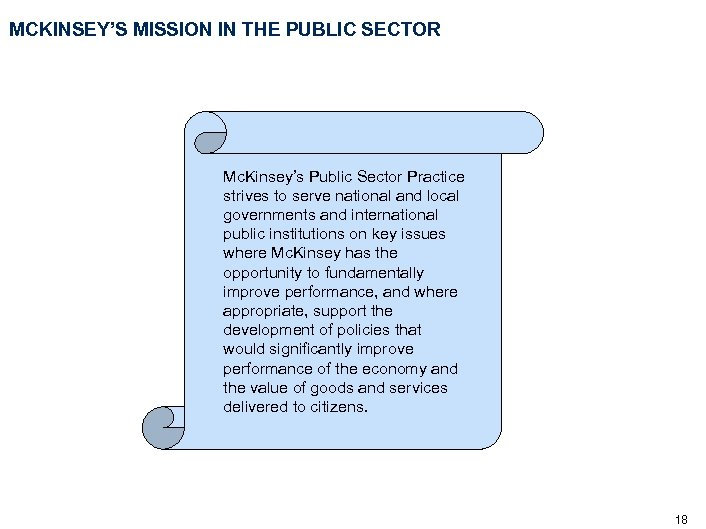 MCKINSEY'S MISSION IN THE PUBLIC SECTOR Mc. Kinsey's Public Sector Practice strives to serve