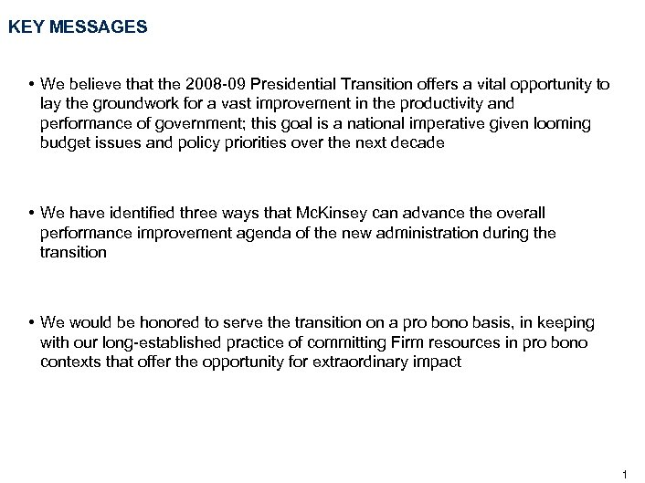 KEY MESSAGES • We believe that the 2008 -09 Presidential Transition offers a vital