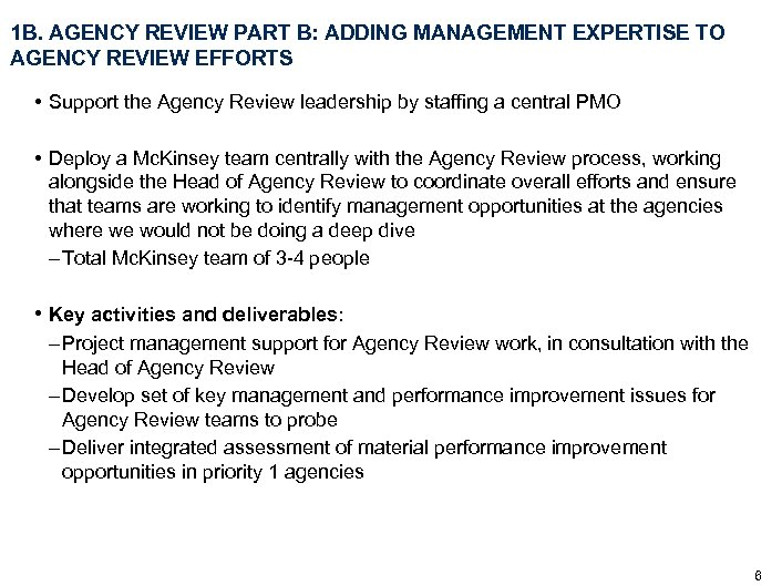1 B. AGENCY REVIEW PART B: ADDING MANAGEMENT EXPERTISE TO AGENCY REVIEW EFFORTS •