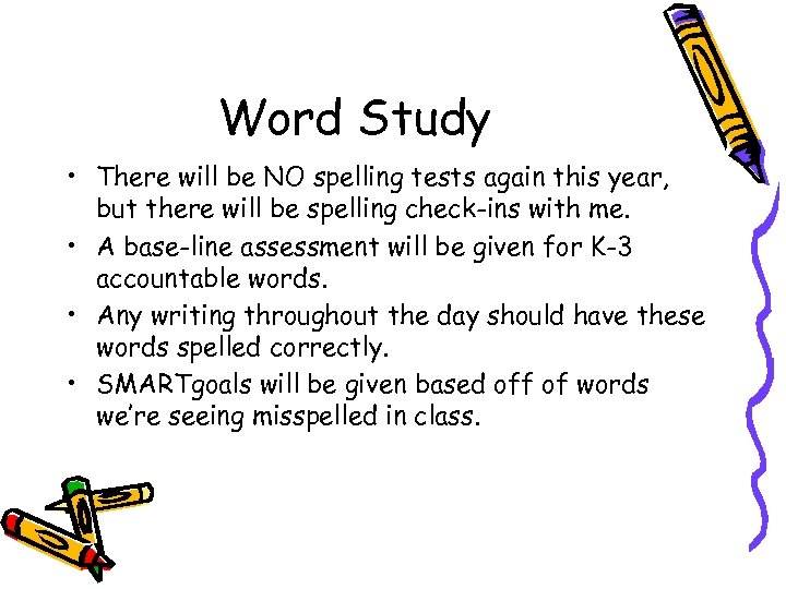 Word Study • There will be NO spelling tests again this year, but there