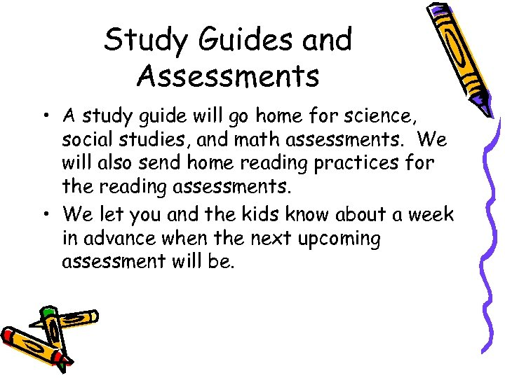 Study Guides and Assessments • A study guide will go home for science, social