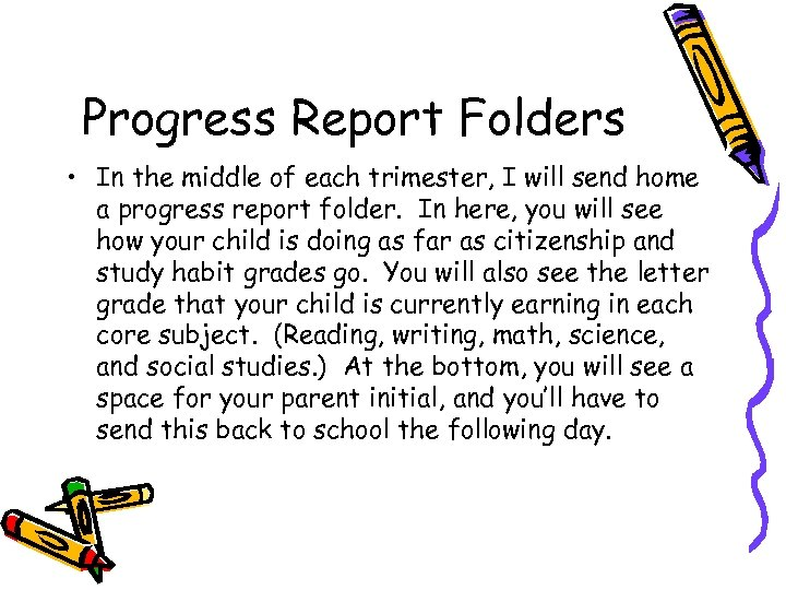 Progress Report Folders • In the middle of each trimester, I will send home