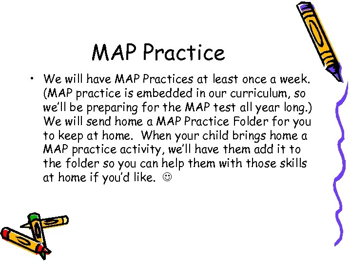 MAP Practice • We will have MAP Practices at least once a week. (MAP