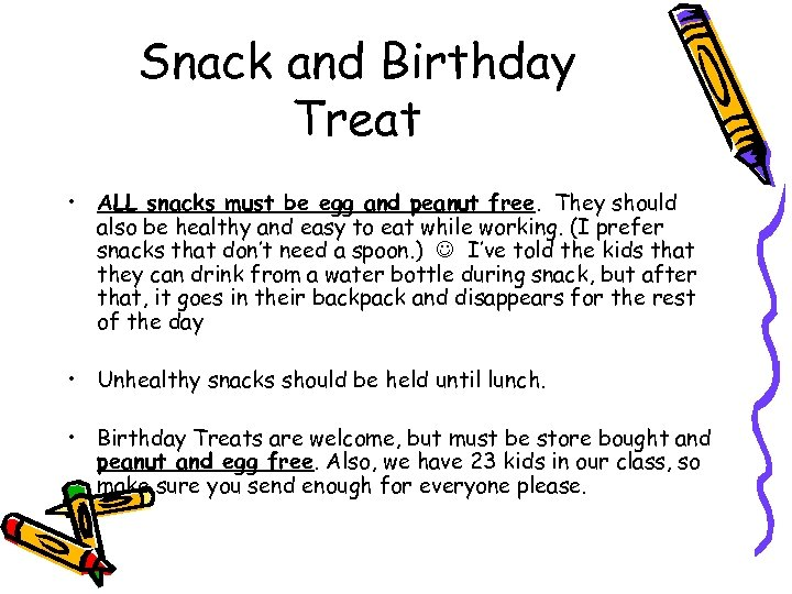 Snack and Birthday Treat • ALL snacks must be egg and peanut free. They