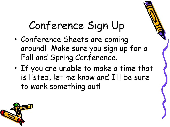 Conference Sign Up • Conference Sheets are coming around! Make sure you sign up