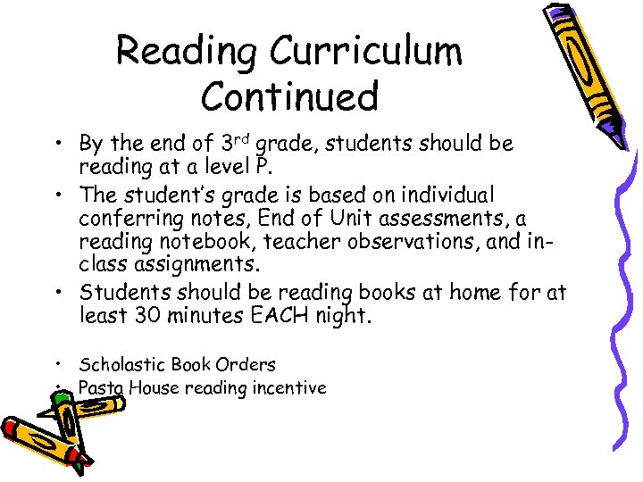 Reading Curriculum Continued • By the end of 3 rd grade, students should be