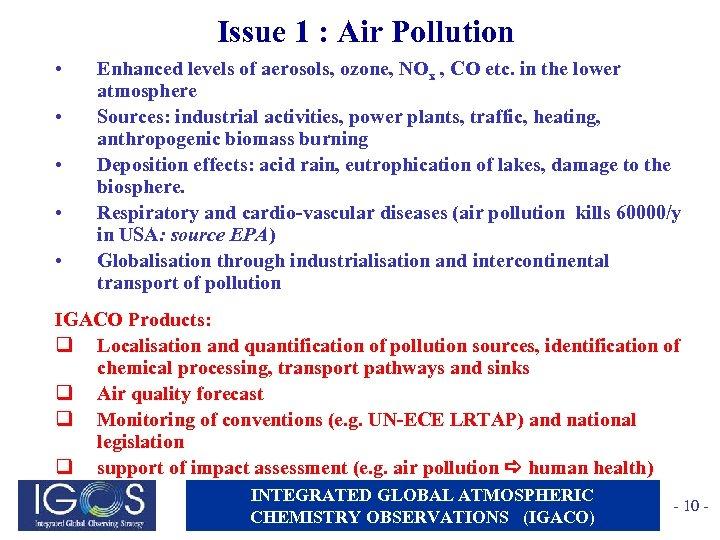 Issue 1 : Air Pollution • • • Enhanced levels of aerosols, ozone, NOx