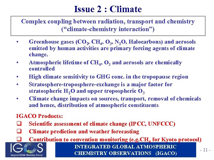 """Issue 2 : Climate Complex coupling between radiation, transport and chemistry (""""climate-chemistry interaction"""") •"""