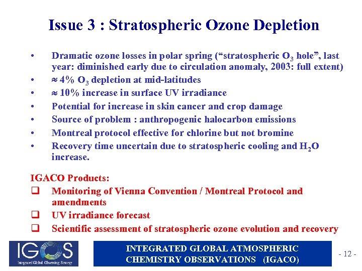 Issue 3 : Stratospheric Ozone Depletion • • Dramatic ozone losses in polar spring