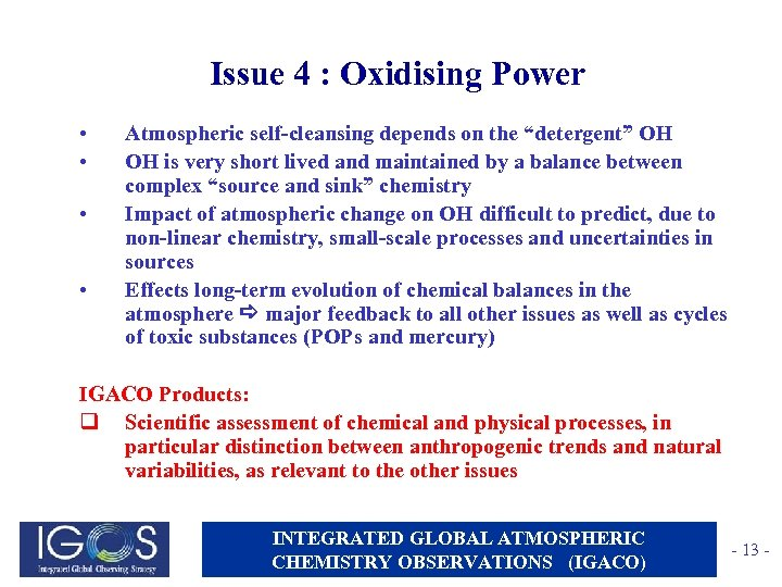"""Issue 4 : Oxidising Power • • Atmospheric self-cleansing depends on the """"detergent"""" OH"""