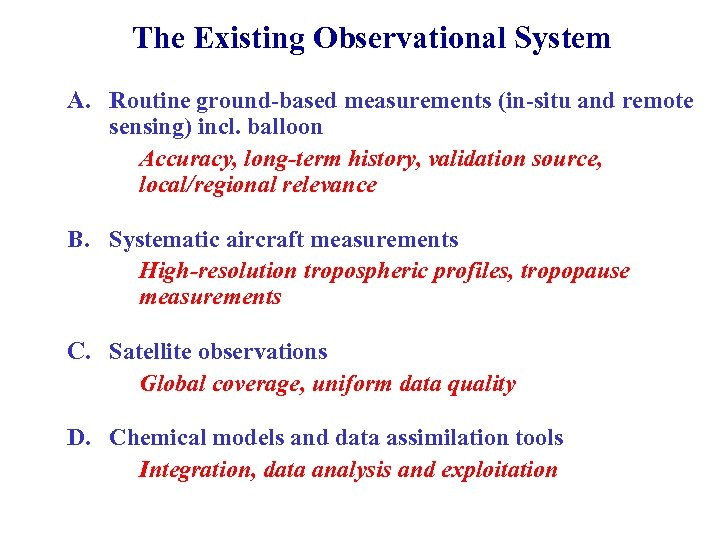 The Existing Observational System A. Routine ground-based measurements (in-situ and remote sensing) incl. balloon