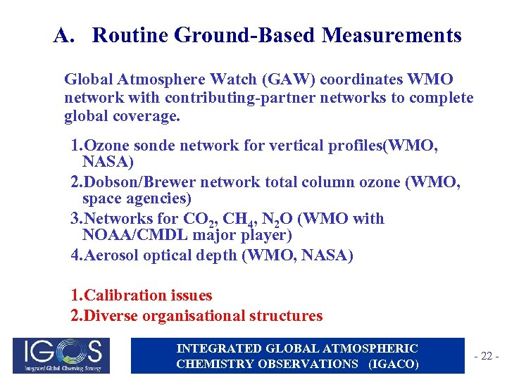 A. Routine Ground-Based Measurements Global Atmosphere Watch (GAW) coordinates WMO network with contributing-partner networks