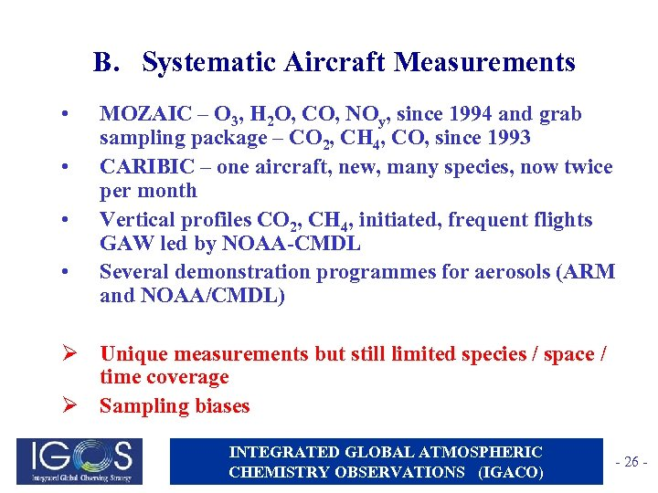 B. Systematic Aircraft Measurements • • MOZAIC – O 3, H 2 O, CO,