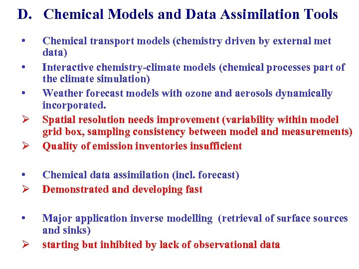 D. Chemical Models and Data Assimilation Tools • Ø Chemical transport models (chemistry driven