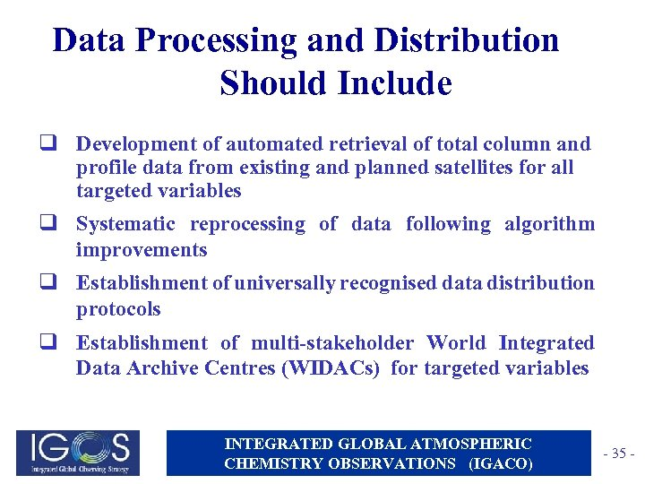 Data Processing and Distribution Should Include q Development of automated retrieval of total column