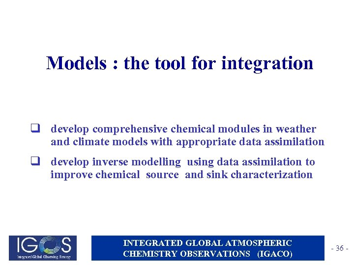Models : the tool for integration q develop comprehensive chemical modules in weather and