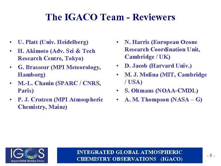 The IGACO Team - Reviewers • U. Platt (Univ. Heidelberg) • H. Akimoto (Adv.