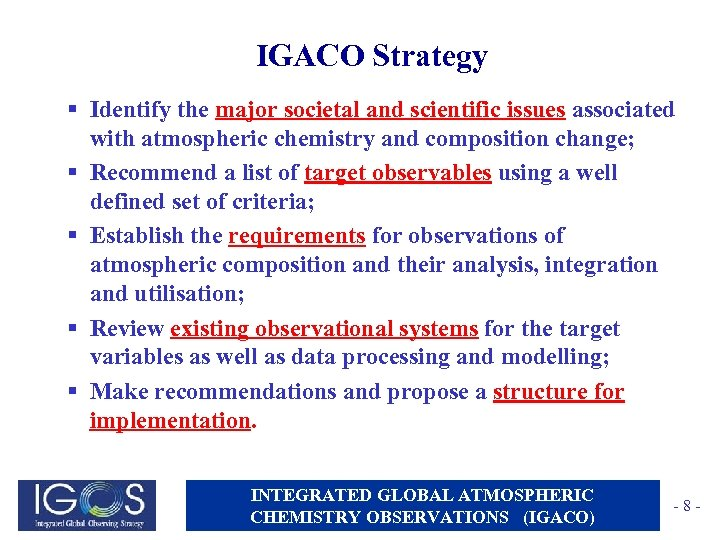 IGACO Strategy § Identify the major societal and scientific issues associated with atmospheric chemistry