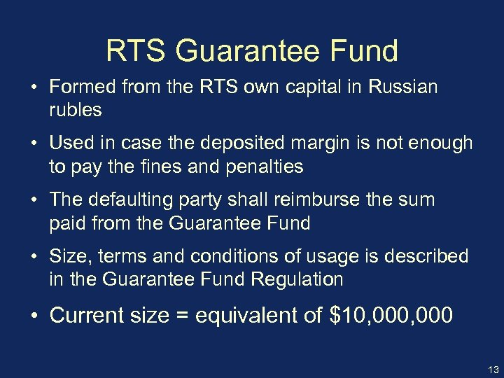 RTS Guarantee Fund • Formed from the RTS own capital in Russian rubles •