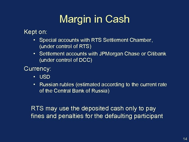 Margin in Cash Kept on: • Special accounts with RTS Settlement Chamber, (under control