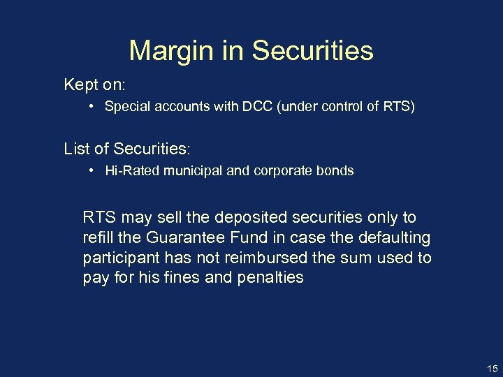 Margin in Securities Kept on: • Special accounts with DCC (under control of RTS)
