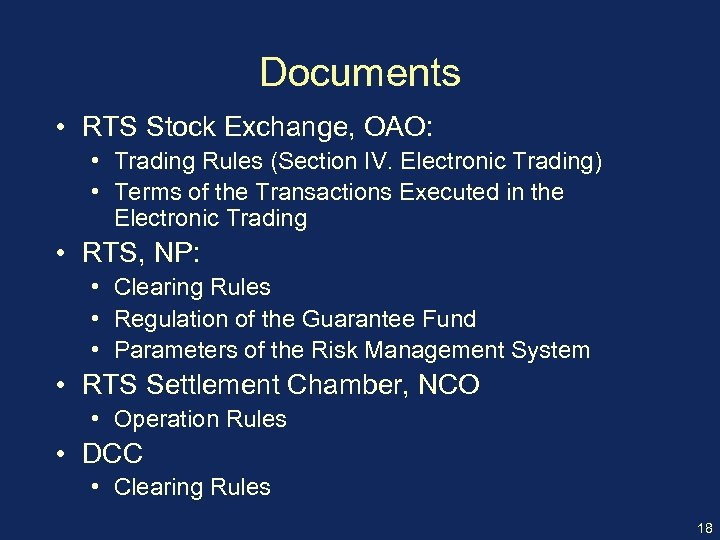 Documents • RTS Stock Exchange, OAO: • Trading Rules (Section IV. Electronic Trading) •
