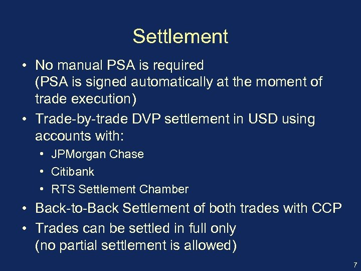 Settlement • No manual PSA is required (PSA is signed automatically at the moment