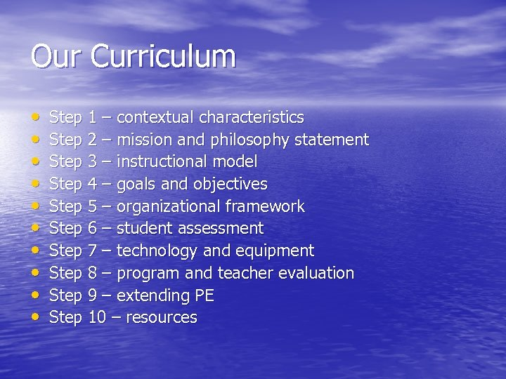 Our Curriculum • • • Step 1 – contextual characteristics Step 2 – mission