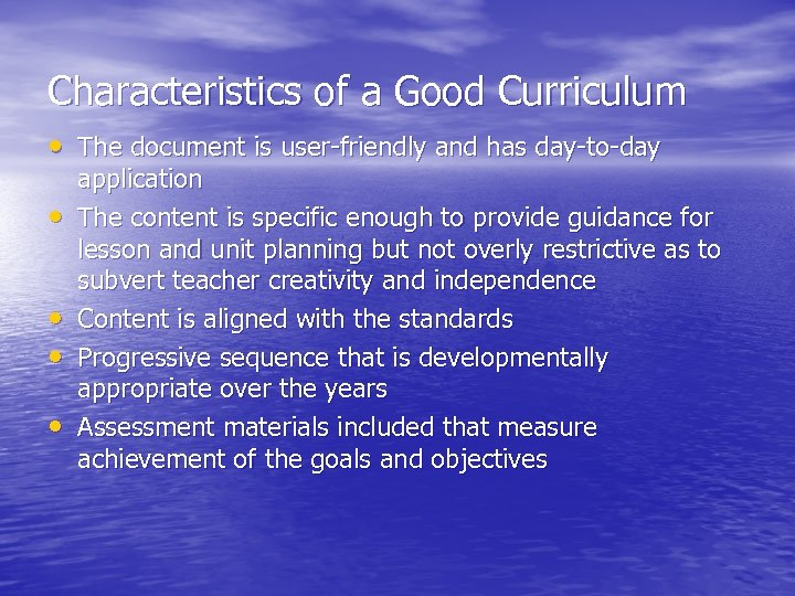Characteristics of a Good Curriculum • The document is user-friendly and has day-to-day •